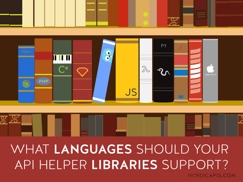 What-Languages-Should-Your-API-Helper-Libraries-Support-Nordic-APIs-Doerrfeld